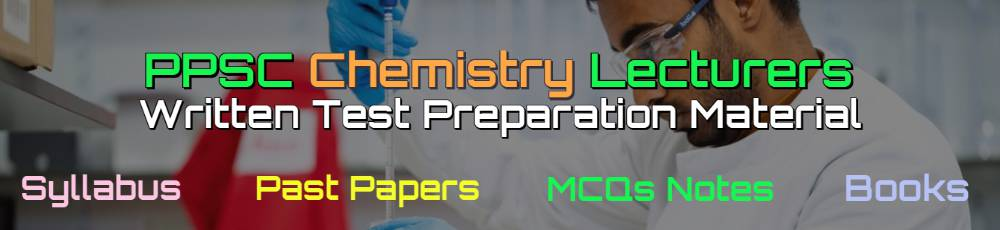 PPSC Chemistry Lecturers Past Papers - Books - MCQs Notes
